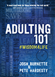 Adulting 101: #Wisdom4Life – A Complete Guide on Life Planning, Responsibility and Goal Setting, Perfect for High School…