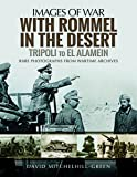 With Rommel in the Desert: Tripoli to el Alamein (Images of War)