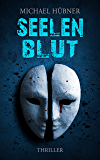 Seelenblut: Thriller (Chris Bertram 3)