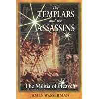 The Templars and the Assassins: The Militia of Heaven