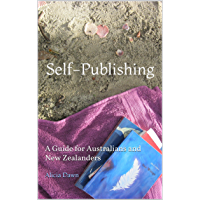 Self-Publishing: A Guide for Australians and New Zealanders