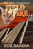 Field of Fire (The Aztec Chronicles Book 2) (English Edition)