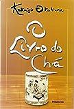O Livro do Chá: O Livro do Chá