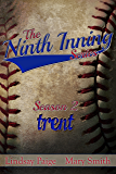 Trent (The Ninth Inning Book 4)