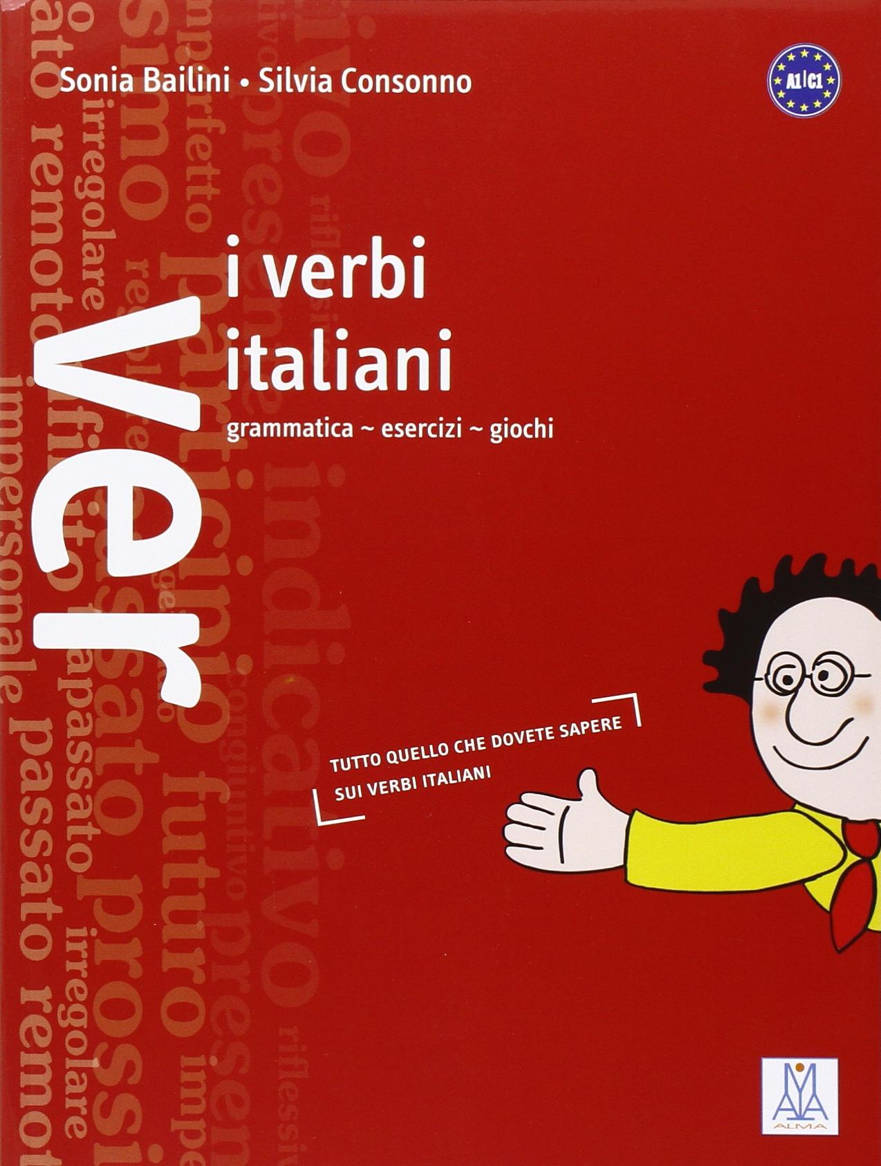 I Verbi Italiani - Grammatica - Esercizi E Giochi