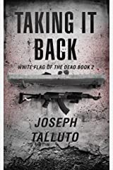 Taking it Back (White Flag of the Dead Book 2) Kindle Edition