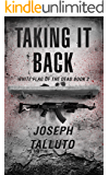 Taking it Back (White Flag of the Dead Book 2)