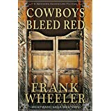 Cowboys Bleed Red (Westward Saga Western) (A Western Adventure Fiction)