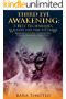 Third Eye Awakening: 3 Best Techniques to Activate your Third Eye Chakra: Increase Intuition, Clairvoyance, Psychic Awareness, Inner Peace (English Edition)