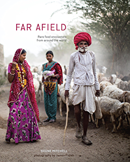 Far Afield: Rare Food Encounters from Around the World