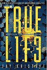 TRUEL1F3 (Truelife) (LIFEL1K3 Book 3) Kindle Edition