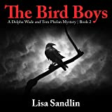 Bird Boys: A Delpha Wade and Tom Phelan Mystery: 2