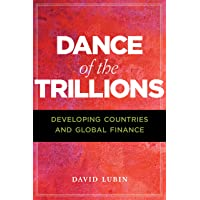 Dance of the Trillions: Developing Countries and Global Finance (The Chatham House Insights)