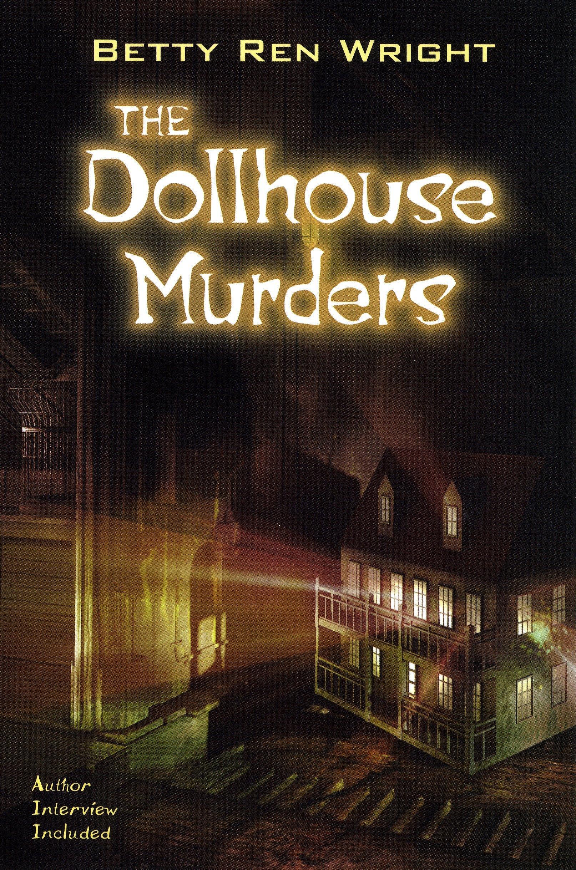 The Dollhouse Murders Betty Ren Wright 8601400261170 Amazon Com