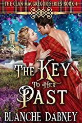 The Key to Her Past: A Highlander Time Travel Romance (Clan MacGregor Book 4) Kindle Edition