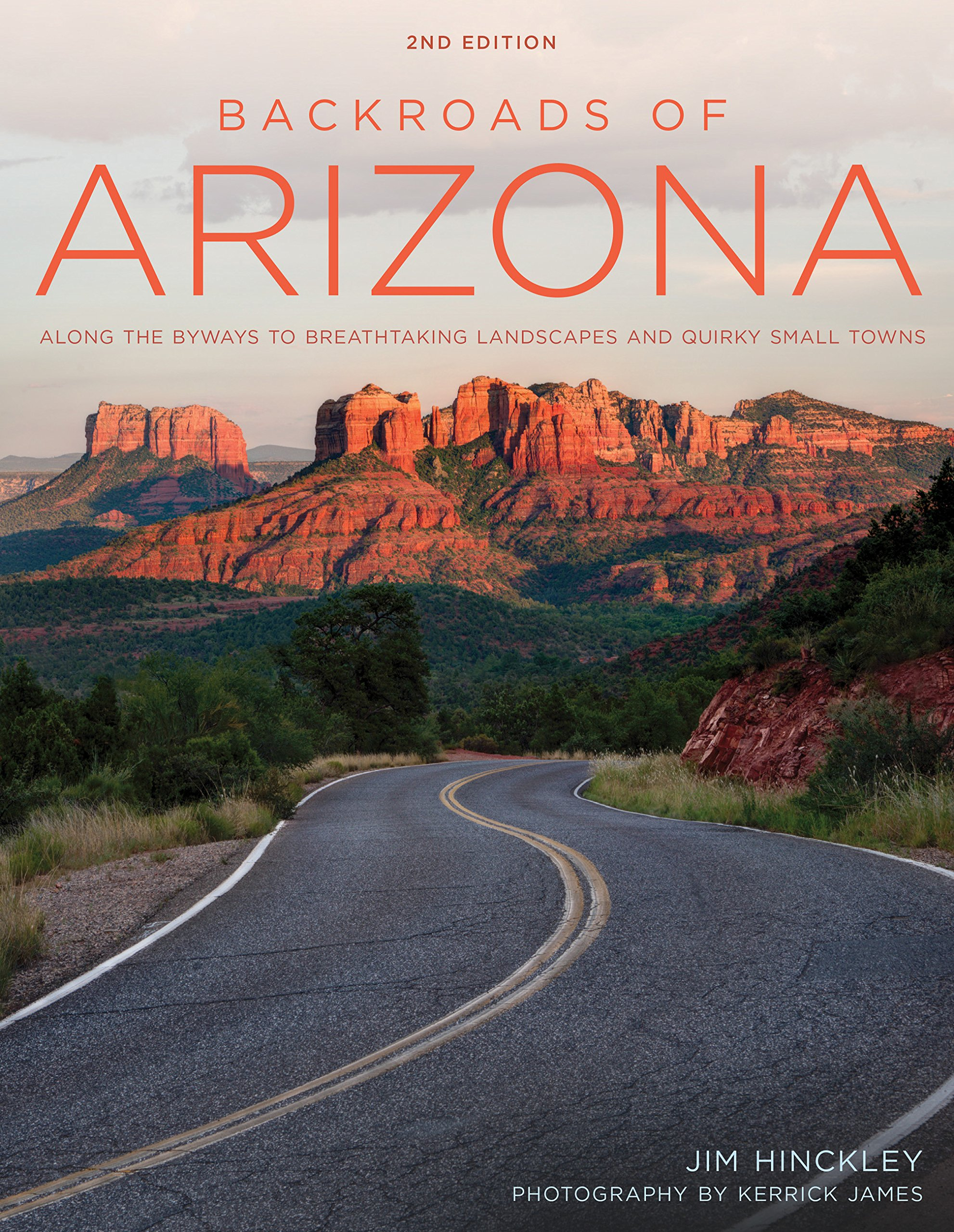 Read Online Backroads of Arizona - Second Edition: Along the Byways to Breathtaking Landscapes and Quirky Small Towns pdf epub