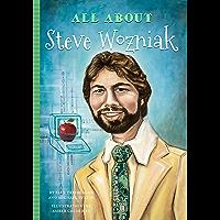All About Steve Wozniak (English Edition)