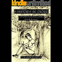 """A história de Osório: """"Um conto envolvente e criativo, cheio de fantasia"""""""