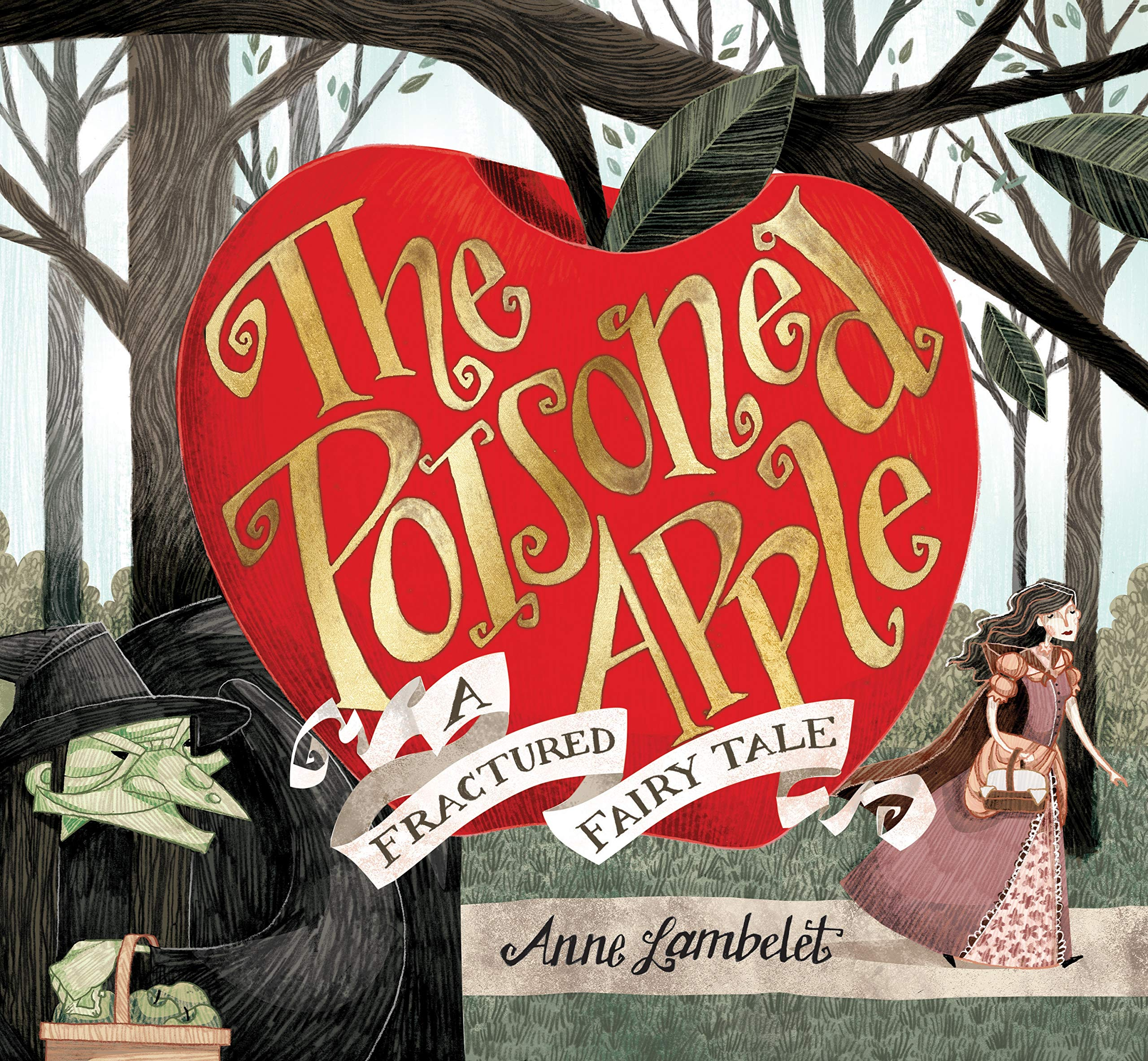 The Poisoned Apple: A Fractured Fairy Tale: Lambelet, Anne, Lambelet, Anne: 9781645670605: Amazon.com: Books