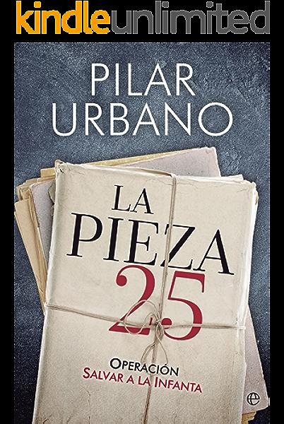 La pieza 25 (Actualidad) eBook: Urbano, Pilar: Amazon.es: Tienda Kindle