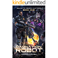 Damnation Robot: A Paranormal Space Opera Adventure (Galactic Demon Hunters Book 1)