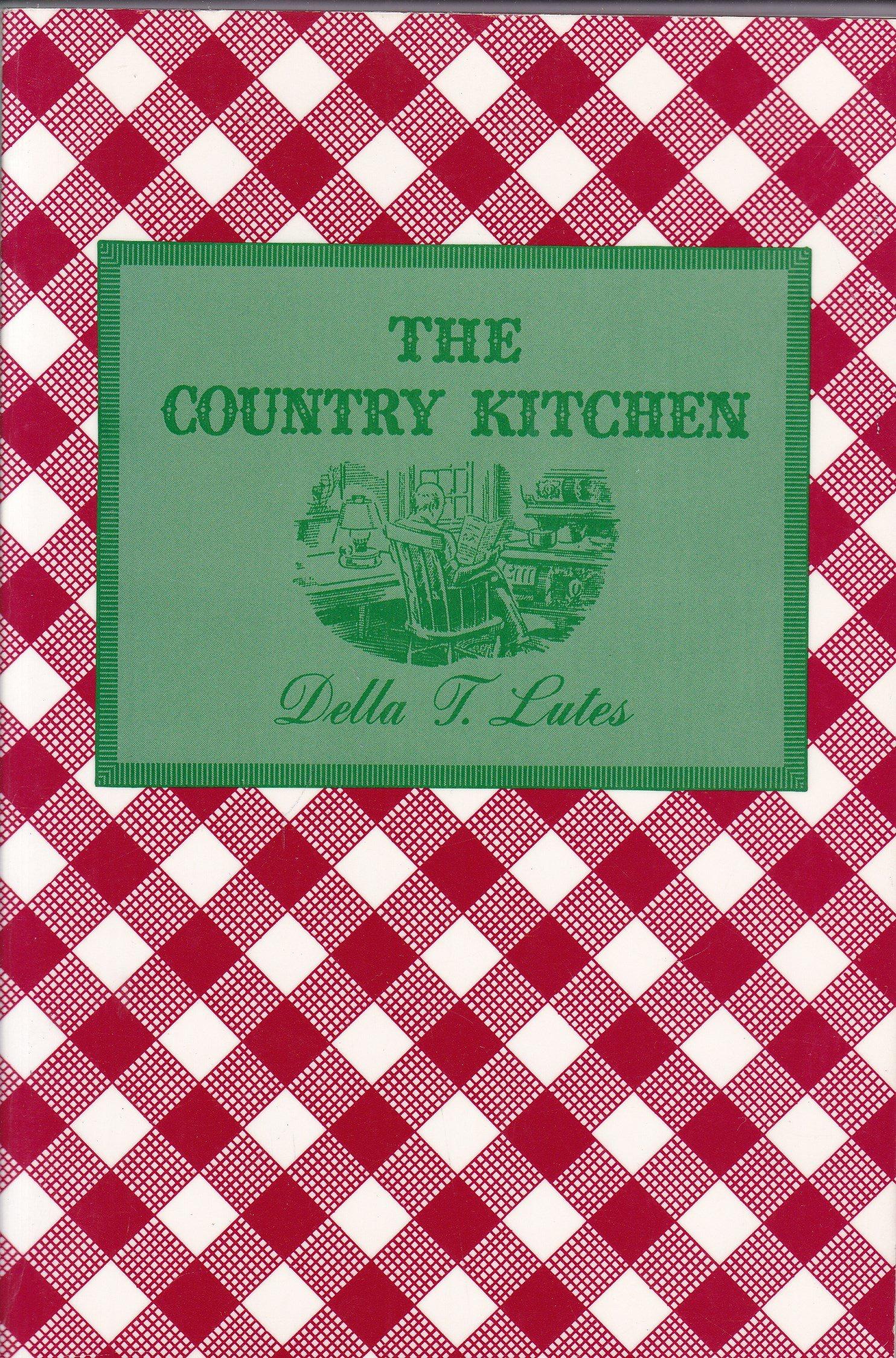 The Country Kitchen | The Country Kitchen Della Lutes 9780814324387 Amazon Com