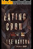 Eating Crow (The Birdman Series Book 1)