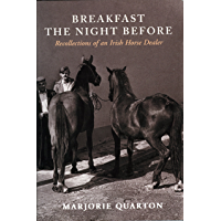 Breakfast the Night Before: Recollections of an Irish Horse Dealver