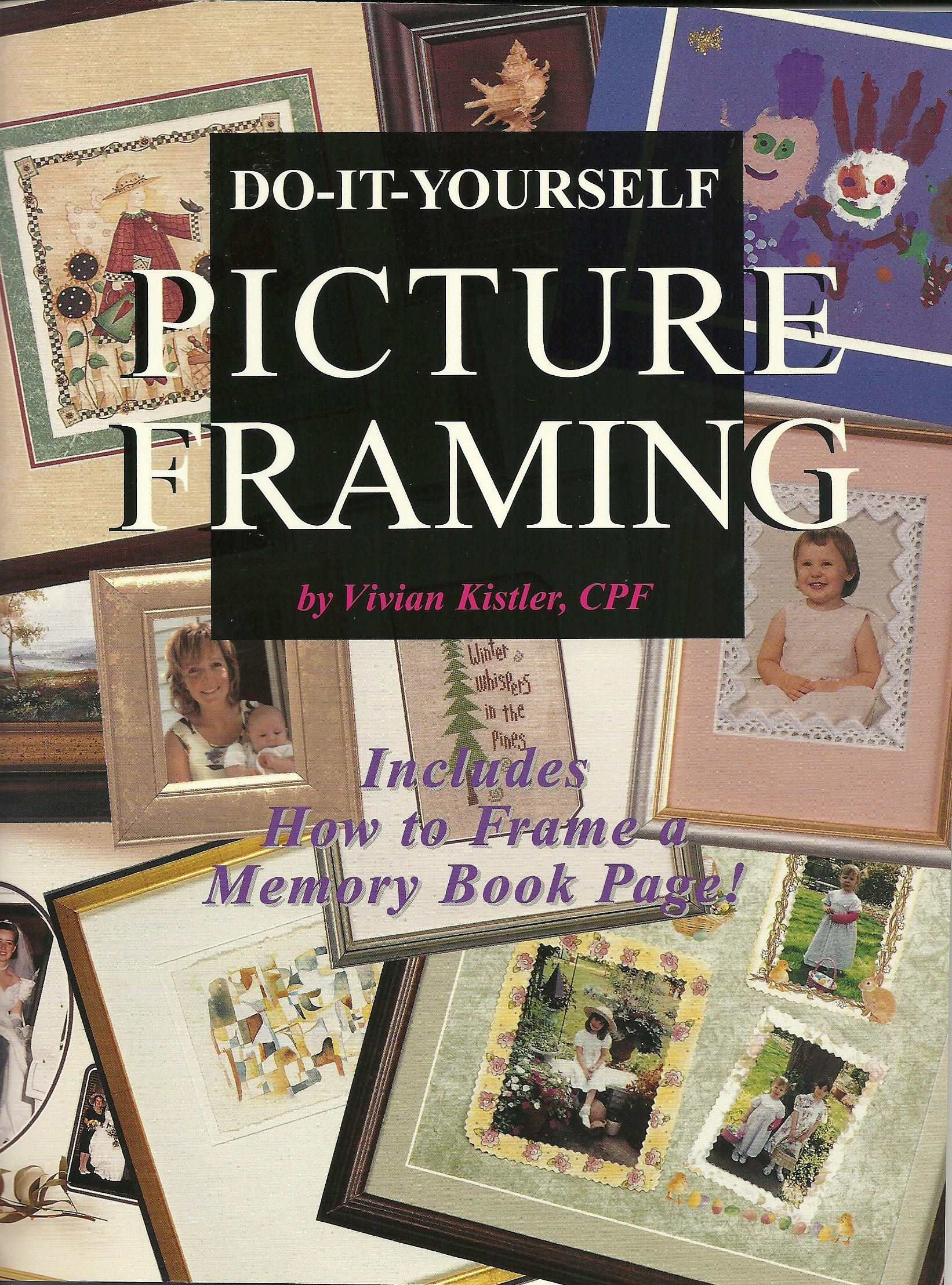 Do-it-yourself: Picture Framing - Includes How to Frame a Memory Book Page!