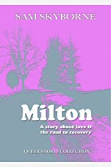 Milton: A Story about Love & the Road to Recovery: A Mature Lesbian Fiction (Queer Shorts Book 1) Kindle Edition
