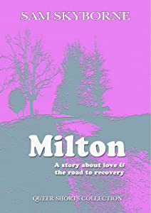 Milton: A Story about Love & the Road to Recovery: A Mature Lesbian Fiction (Queer Shorts Book 1)
