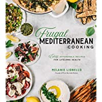 Frugal Mediterranean Cooking: Easy, Affordable Recipes for Lifelong Health
