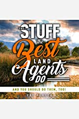 The Stuff the Best Land Agents Do: And You Should Do Them, Too! Audible Audiobook
