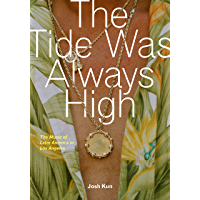 The Tide Was Always High: The Music of Latin America in Los Angeles book cover