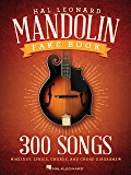 The Hal Leonard Mandolin Fake Book: 300 Songs