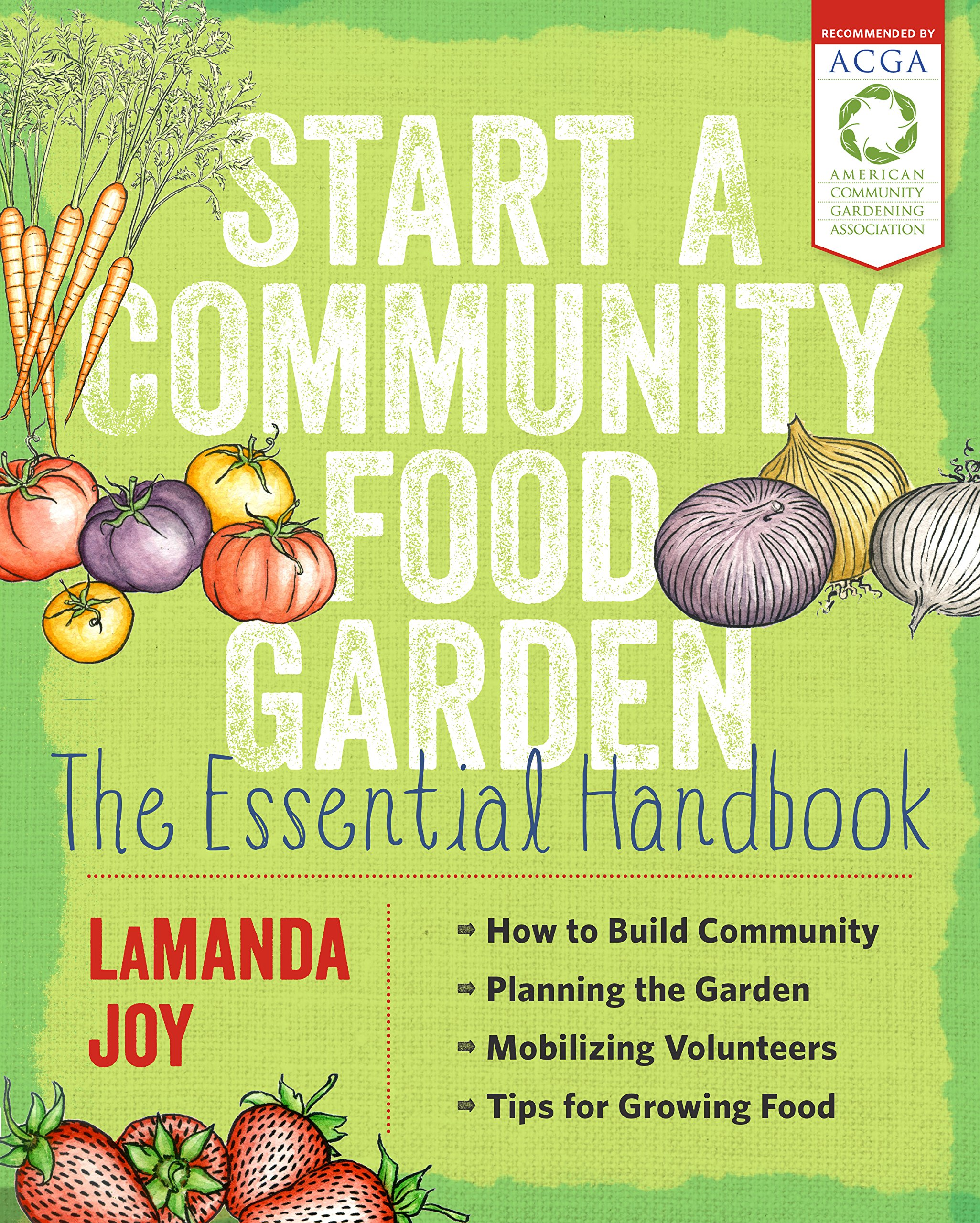 Food garden pictures - Start A Community Food Garden The Essential Handbook Lamanda Joy 9781604694840 Amazon Com Books