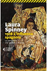 1918. L'influenza spagnola: La pandemia che cambiò il mondo (Italian Edition) Kindle Edition
