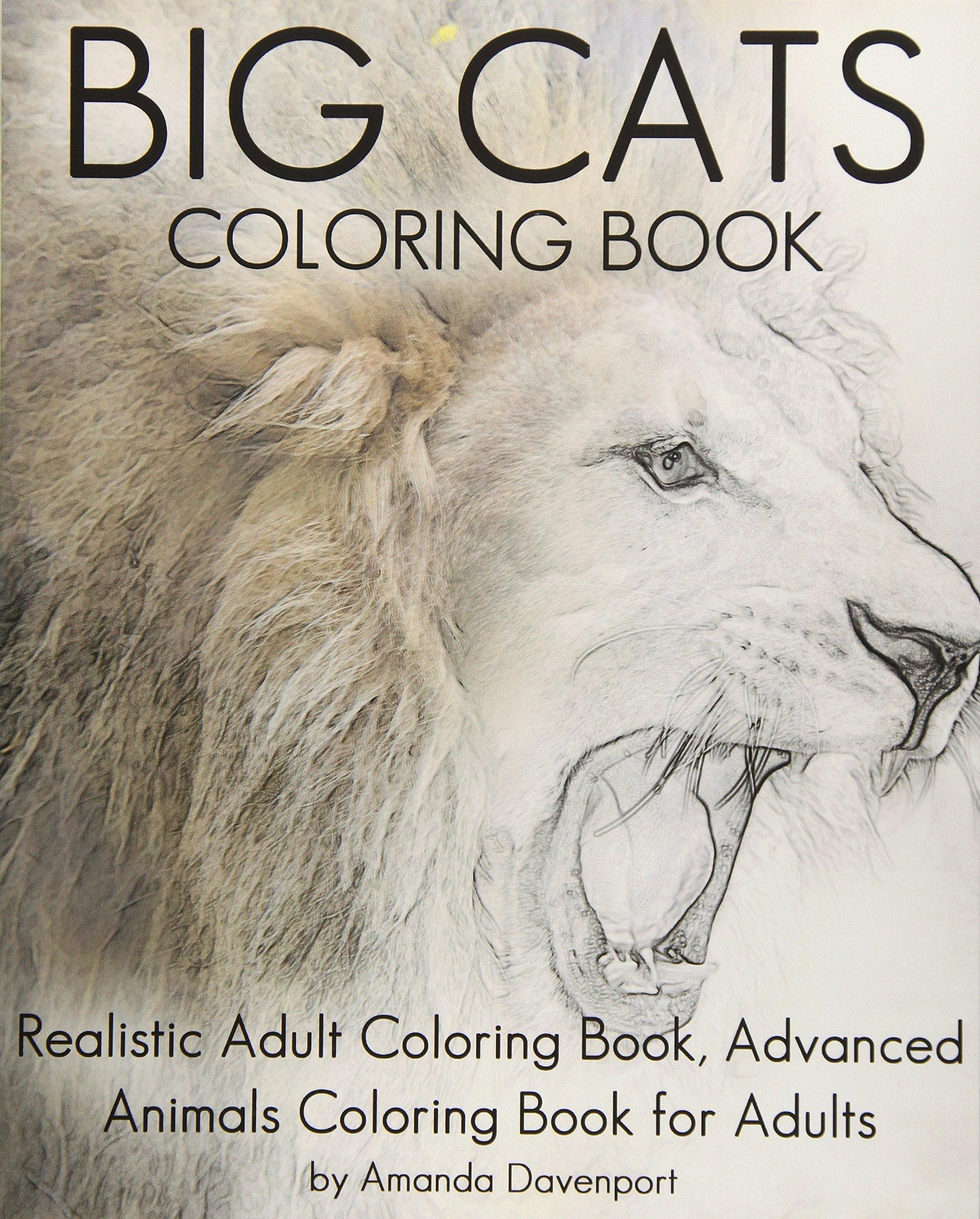 - Amazon.com: Big Cats Coloring Book: Realistic Adult Coloring Book, Advanced  Animals Coloring Book For Adults (Realistic Animals Coloring Book) (Volume  7) (9781530715213): Davenport, Amanda: Books