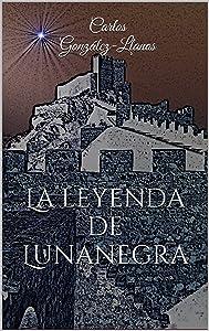 La leyenda de Lunanegra (Spanish Edition)