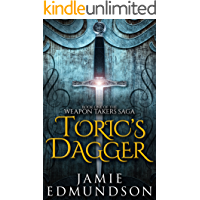 Toric's Dagger: Book One of The Weapon Takers Saga