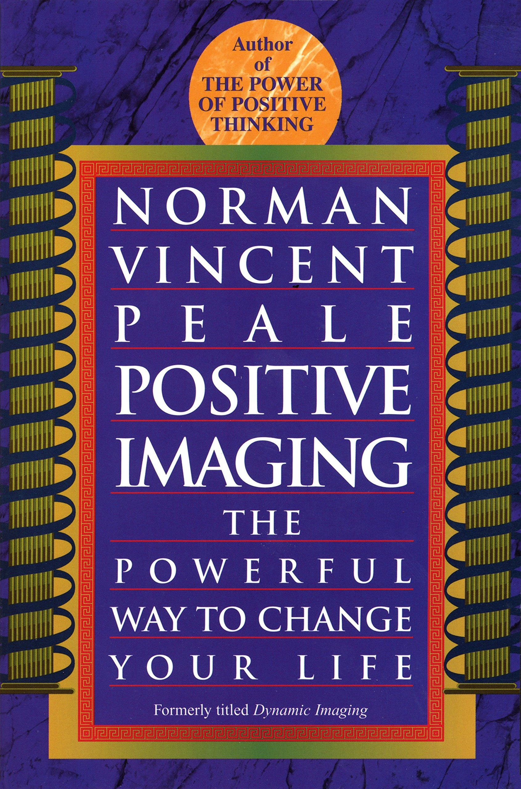 Read Online Positive Imaging: The Powerful Way to Change Your Life pdf epub