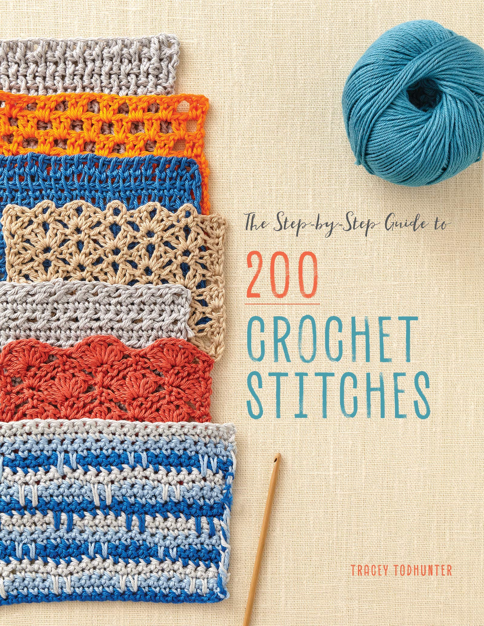 The Step By Step Guide To 200 Crochet Stitches Tracey Todhunter