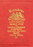 Bradshaw's Continental Railway Guide (full edition) (Old House)