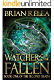 Watchers of the Fallen (Second Death Book 1)