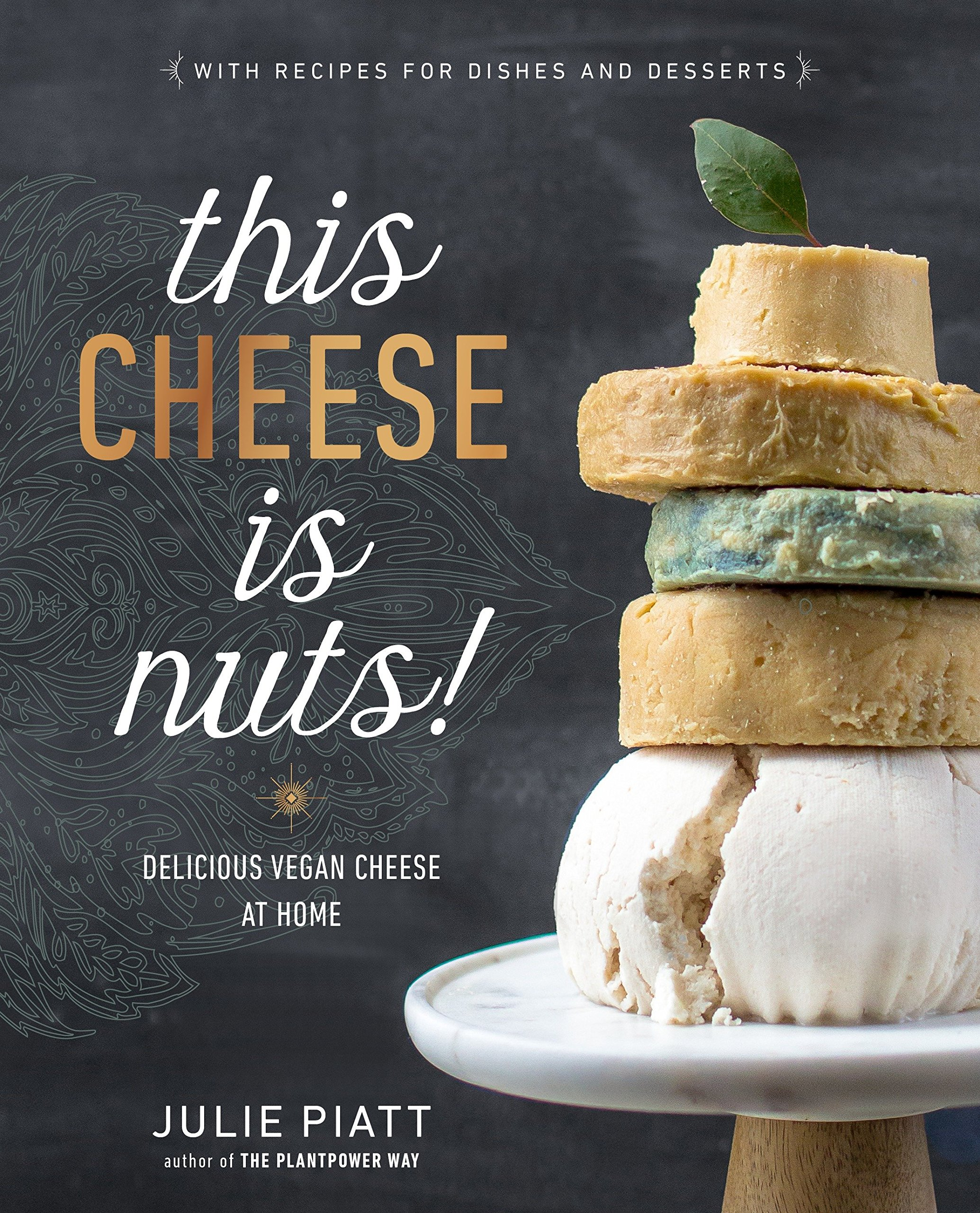 This Cheese is Nuts!: Delicious Vegan Cheese at Home by TURNAROUND PUBLISHER SERVICES