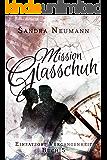 Mission Glasschuh: (Einsatzort Vergangenheit - Band 5)