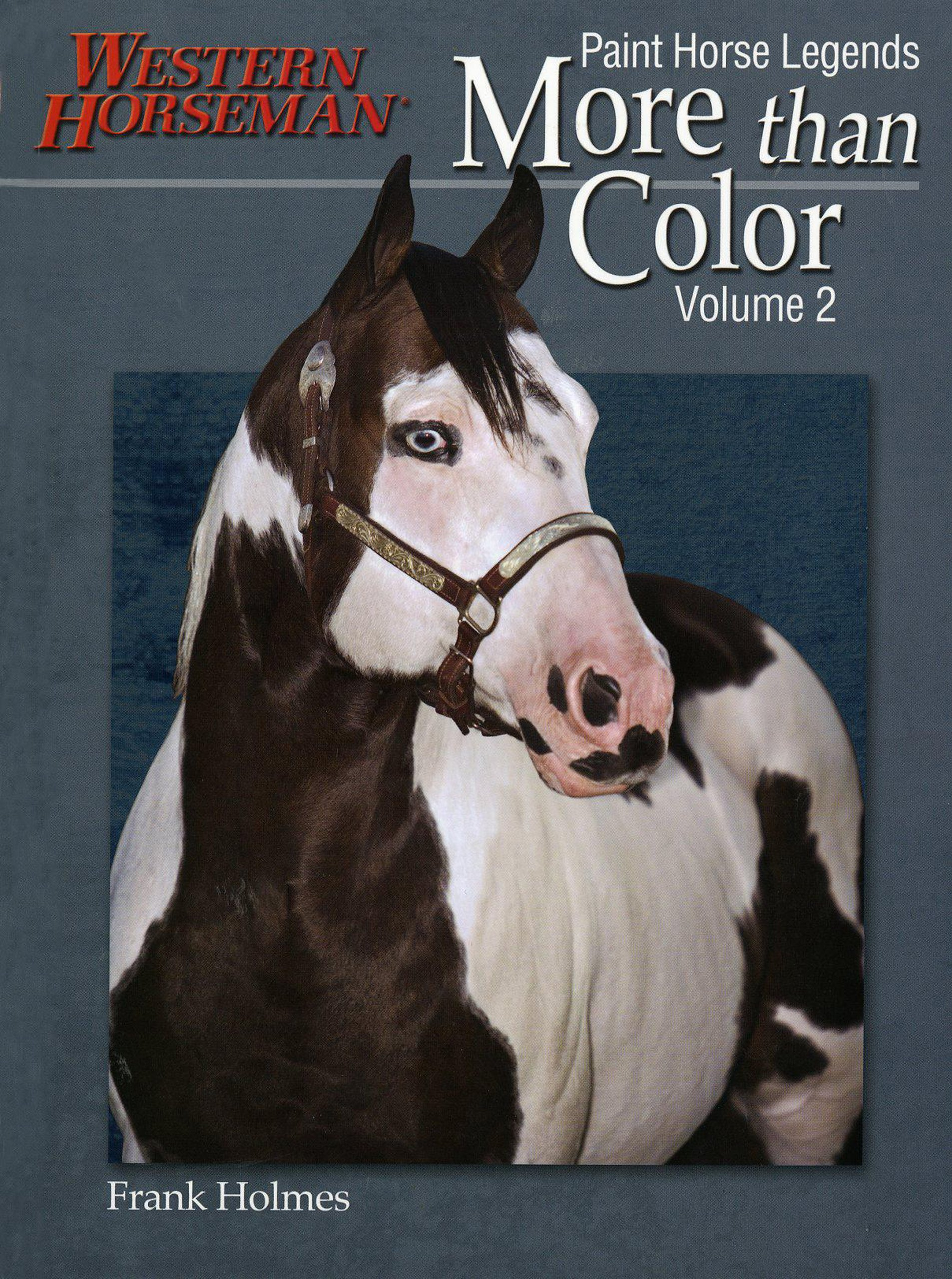More Than Color: Paint Horse Legends (Western Horseman Book)