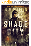 Shade City: A Dante Butcher Novel