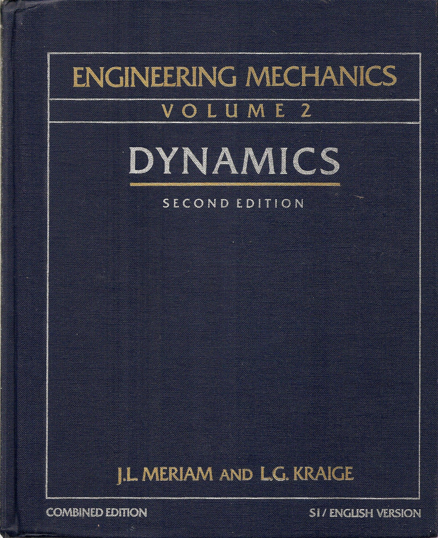 Engineering Mechanics  Statics   th Edition  J  L  Meriam  eBook     Dynamics   nd edition  SI version   J  L  Meriam                  Amazon com  Books
