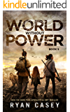 World Without Power (Into the Dark Post-Apocalyptic EMP Thriller Book 5)